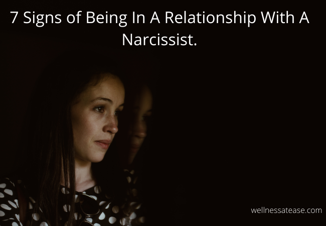 7 Signs of Being In A Relationship With A Narcissist.